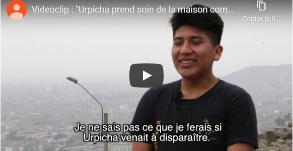 Videoclip : «Urpicha prend soin de la maison commune pour une communauté couleur Espérance»